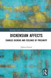 Dickensian Affects: Charles Dickens and Feelings of Precarity