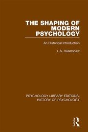 The Shaping of Modern Psychology: An Historical Introduction