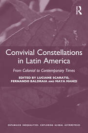 Convivial Constellations in Latin America: From Colonial to Contemporary Times