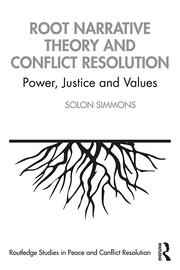 Root Narrative Theory and Conflict Resolution: Power, Justice and Values