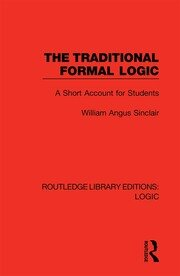 The Traditional Formal Logic: A Short Account for Students