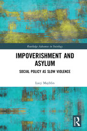 Impoverishment and Asylum: Social Policy as Slow Violence