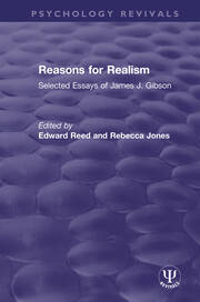 Reasons for Realism: Selected Essays of James J. Gibson