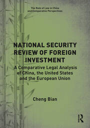 National Security Review of Foreign Investment: A Comparative Legal Analysis of China, the United States and the European Union