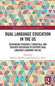 Dual Language Education in the US: Rethinking Pedagogy, Curricula, and Teacher Education to Support Dual Language Learning for All