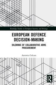 European Defence Decision-Making: Dilemmas of Collaborative Arms Procurement