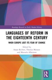Languages of Reform in the Eighteenth Century: When Europe Lost Its Fear of Change