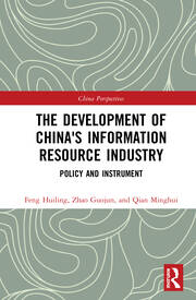 The Development of China's Information Resource Industry: Policy and Instrument