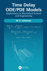 Time Delay ODE/PDE Models: Applications in Biomedical Science and Engineering