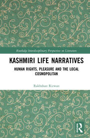 Kashmiri Life Narratives: Human Rights, Pleasure and the Local Cosmopolitan