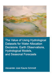 The Value of Using Hydrological Datasets for Water Allocation Decisions: Earth Observations, Hydrological Models and Seasonal Forecasts