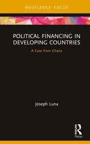 Political Financing in Developing Countries: A Case from Ghana