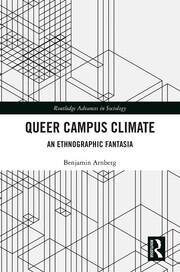 Queer Campus Climate: An Ethnographic Fantasia