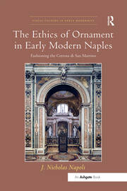 The Ethics of Ornament in Early Modern Naples: Fashioning the Certosa di San Martino
