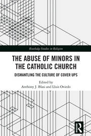 The Abuse of Minors in the Catholic Church: Dismantling the Culture of Cover Ups
