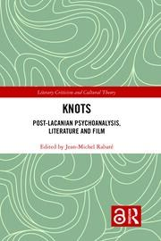 Knots: Post-Lacanian Psychoanalysis, Literature and Film