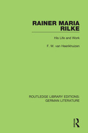 Rainer Maria Rilke: His Life and Work