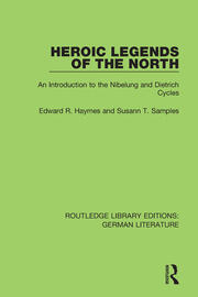 Heroic Legends of the North: An Introduction to the Nibelung and Dietrich Cycles