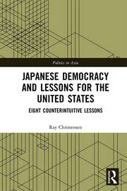 Japanese Democracy and Lessons for the United States: Eight Counterintuitive Lessons