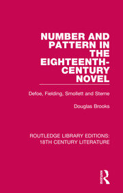 Number and Pattern in the Eighteenth-Century Novel: Defoe, Fielding, Smollett and Sterne
