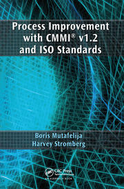 Process Improvement with CMMI® v1.2 and ISO Standards