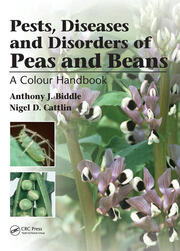Pests, Diseases and Disorders of Peas and Beans: A Colour Handbook