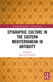 Epigraphic Culture in the Eastern Mediterranean in Antiquity
