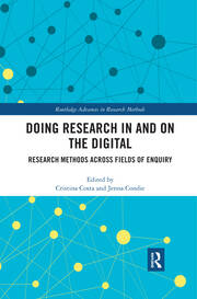 Doing Research In and On the Digital: Research Methods across Fields of Inquiry