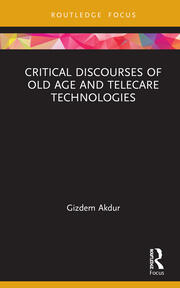 Critical Discourses of Old Age and Telecare Technologies