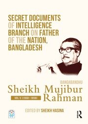 Secret Documents of Intelligence Branch on Father of The Nation, Bangladesh: Bangabandhu Sheikh Mujibur Rahman: Volume 5 (1958-1959)