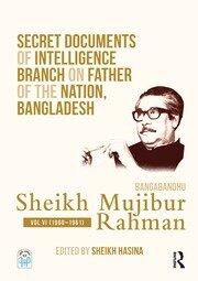 Secret Documents of Intelligence Branch on Father of The Nation, Bangladesh: Bangabandhu Sheikh Mujibur Rahman: Volume 6 (1960-1961)