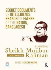 Secret Documents of Intelligence Branch on Father of The Nation, Bangladesh: Bangabandhu Sheikh Mujibur Rahman: Volume 7 (1962-1963)