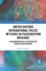 United Nations International Police Officers in Peacekeeping Missions: A Phenomenological Exploration of Complex Acculturation