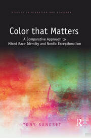 Color that Matters: A Comparative Approach to Mixed Race Identity and Nordic Exceptionalism