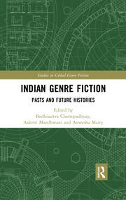 Indian Genre Fiction: Pasts and Future Histories