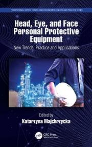 Head, Eye, and Face Personal Protective Equipment: New Trends, Practice and Applications