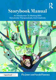 Storybook Manual: An Introduction to Working with Storybooks Therapeutically and Creatively
