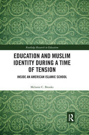 Education and Muslim Identity During a Time of Tension: Inside an American Islamic School