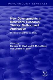 New Developments in Behavioral Research: Theory, Method and Application: In Honor of Sidney W. Bijou