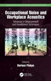 Occupational Noise and Workplace Acoustics: Advances in Measurement and Assessment Techniques