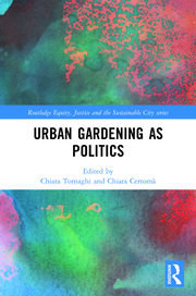 A practice-based approach to political gardening: materiality, performativity, and post-environmentalism
