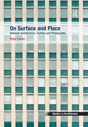 On Surface and Place: Between Architecture, Textiles and Photography