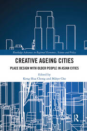 Creative Ageing Cities: Place Design with Older People in Asian Cities