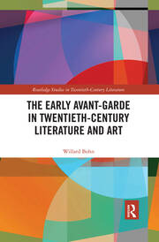 The Early Avant-Garde in Twentieth-Century Literature and Art