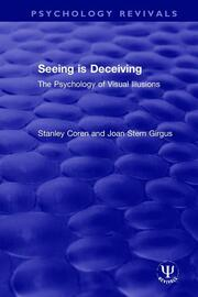 Seeing is Deceiving: The Psychology of Visual Illusions
