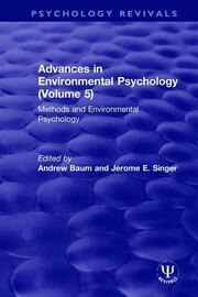 Advances in Environmental Psychology (Volume 5): Methods and Environmental Psychology
