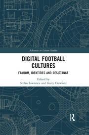 Digital Football Cultures: Fandom, Identities and Resistance