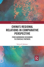 China's Regional Relations in Comparative Perspective: From Harmonious Neighbors to Strategic Partners