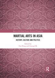 Martial Arts in Asia: History, Culture and Politics