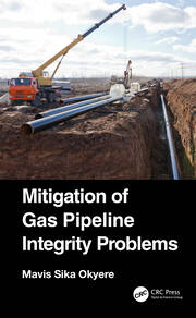 Mitigation of Gas Pipeline Integrity Problems - Okyere - 1st Edition book cover